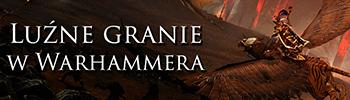 Luźne granie w Warhammera