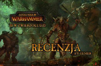 Warhammer: DLC Zew Zwierzoludzi – Recenzja Temer
