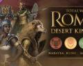 "Total War: Rome 2 | DLC ,,Pustynne Królestwa"" zapowiedziane"