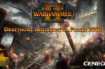 Drużynowe Mistrzostwa Polski 2018 TW: Warhammer 1 & 2 – zapisy rozpoczęte