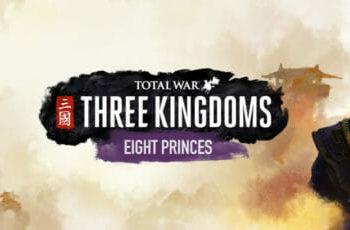 Total War: THREE KINGDOMS – dodatek  Eight Princes ogłoszony